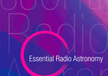 Essential Radio Astronomy: 2016 Edition Published by Princeton University Press