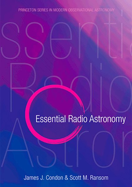 Essential Radio Astronomy: 2016 Edition Published by