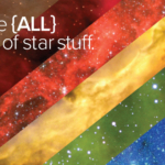 an LGBTQIA+ flag in black, brown, red, yellow, green, blue, and purple, with a star and nebula overlay, with the words we are all made of star stuff